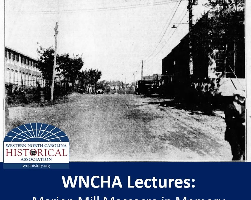 WNCHA Lectures: The Marion Mill Massacre in Memory