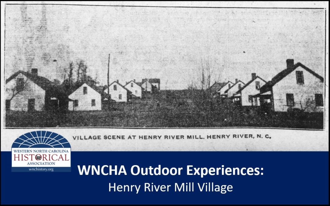WNCHA Experiences: Henry River Mill Village Tour